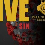 SIN….THE VIRUS THAT HAS INFECTED AND CAUSED THE DEATH OF ALL MANKIND!